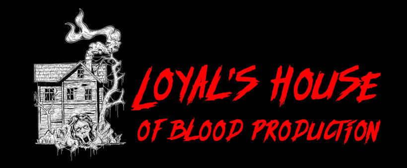 Loyal's House of Blood Production